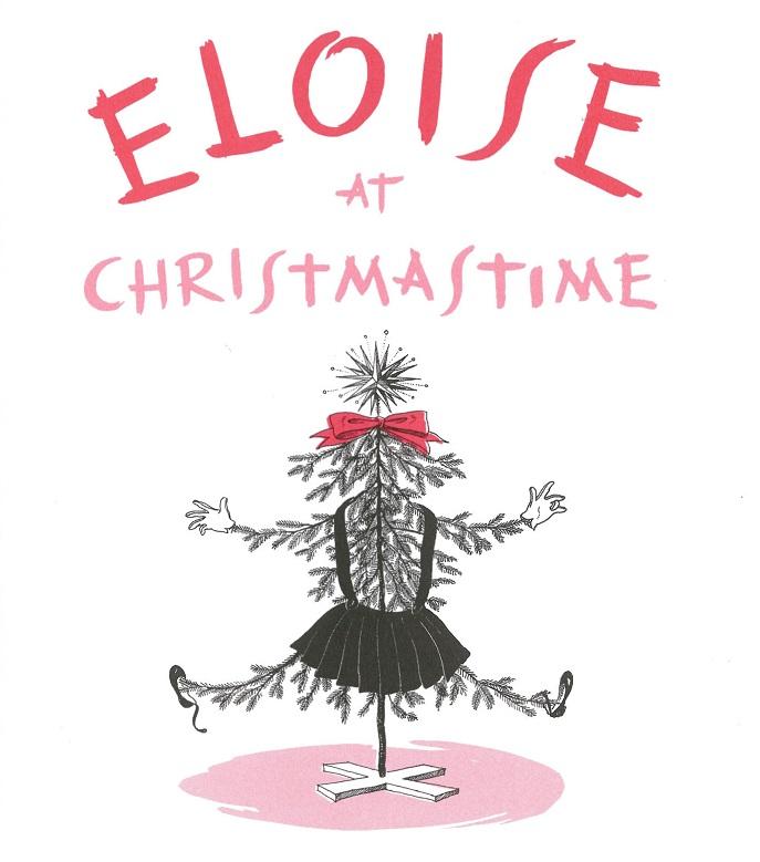 Eloise At Christmas.Eloise At Christmastime By Kay Thompson Tygertale