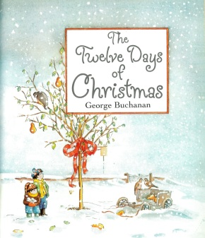 The Twelve Days of Christmas by George Buchanan