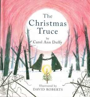 The Christmas Truce by Carol Ann Duffy and David Roberts
