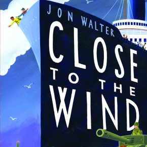 Close to the Wind by Jon Walter