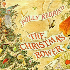 The Christmas Bower by Polly Redford and Edward Gorey