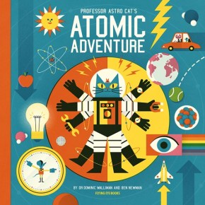 Atomic Adventures with Professor Astro Cat & Ben Newman