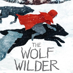 The Wolf Wilder by Katherine Rundell and Gelrev Ongbico